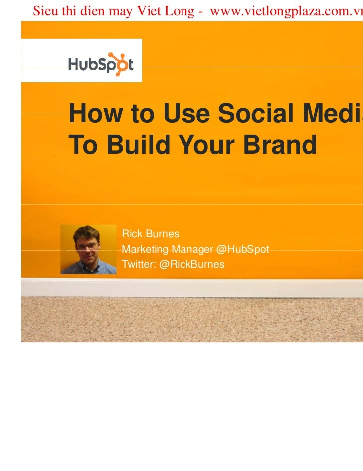 Sieu thi dien may Viet Long - www.vietlongplaza.com.vn     How to Use Social Media     To Build Your Brand              Ri...