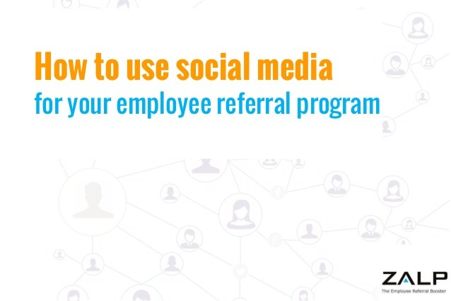 How to use social media  for your employee referral program