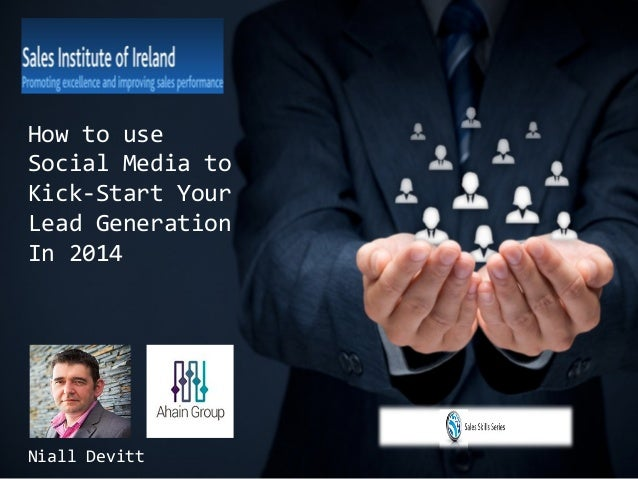How to use Social Media to Kick-Start Your Lead Generation In 2014  Niall Devitt
