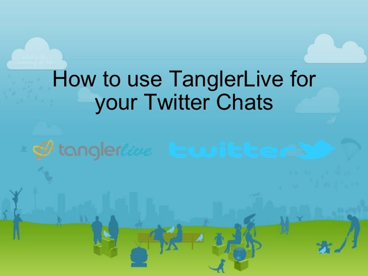 How to use TanglerLive for your Twitter Chats
