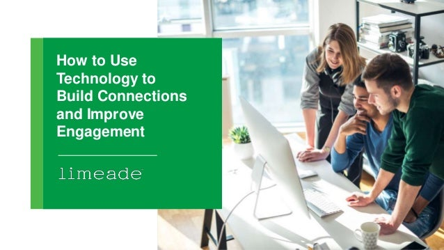 How to Use Technology to Build Connections and Improve Engagement