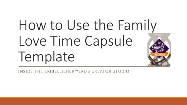 How to Use the Family Love Time Capsule Template INSIDE THE EMBELLISHER™EPUB CREATOR STUDIO