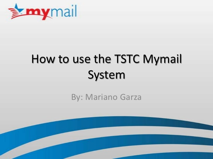 mymail tstc how-to-use-the-tstc-mymail-system-1-728.jpg?cb=1308412927