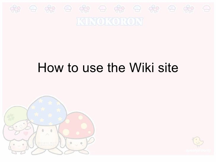 How to use the Wiki site