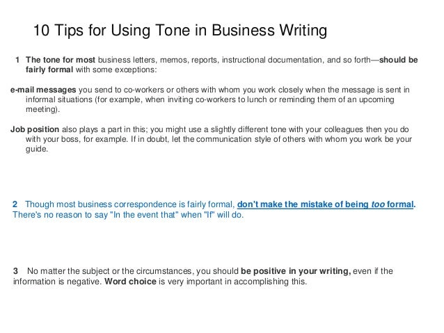 in business writing, tone is typically driven by word choice, paragraph length and font style.