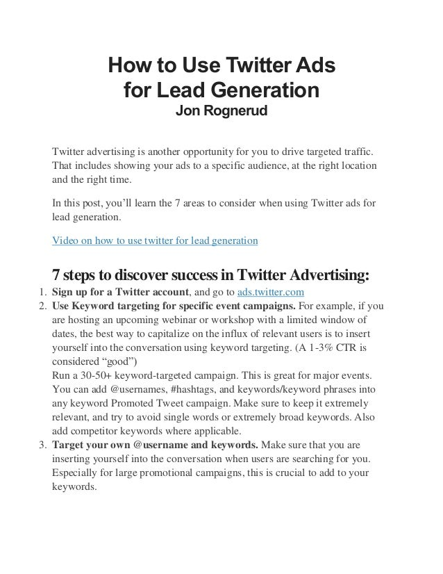 How to Use Twitter Ads for Lead Generation Jon Rognerud Twitter advertising is another opportunity for you to drive target...