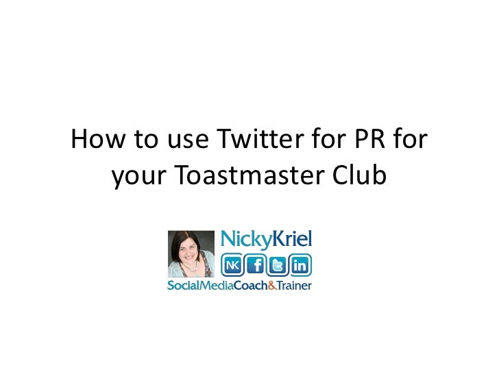 How to use Twitter for PR for  your Toastmaster Club