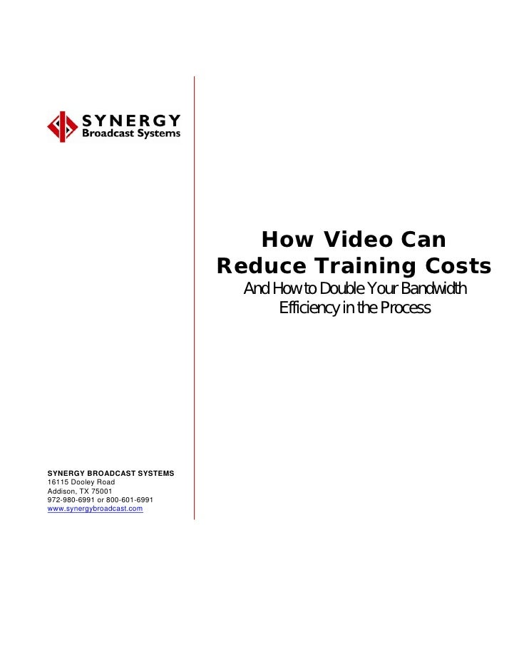 How Video Can                                Reduce Training Costs                                  And How to Double Your...
