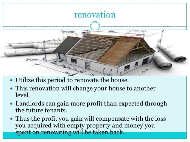 renovation  Utilize this period to renovate the house.  This renovation will change your house to another level.  Landl...