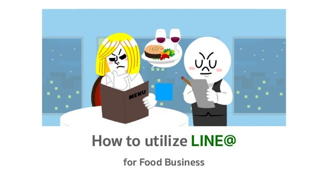 How to utilize LINE@ for Food Business
