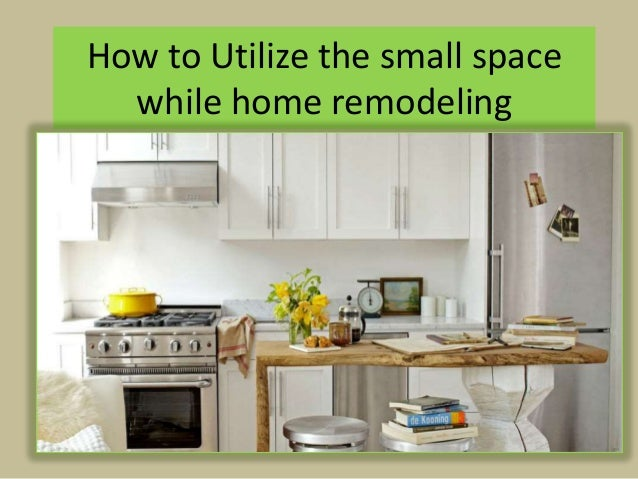 Pleasing How To Utilize The Small Space While Home Remodelling Largest Home Design Picture Inspirations Pitcheantrous