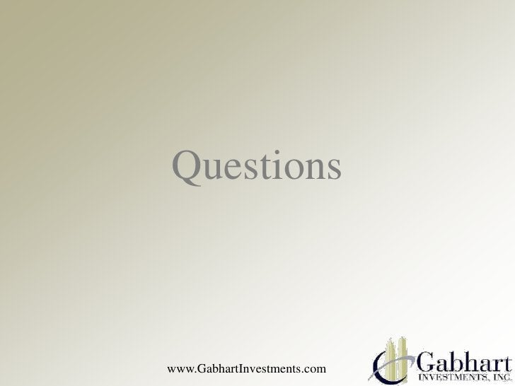 Questionswww.GabhartInvestments.com