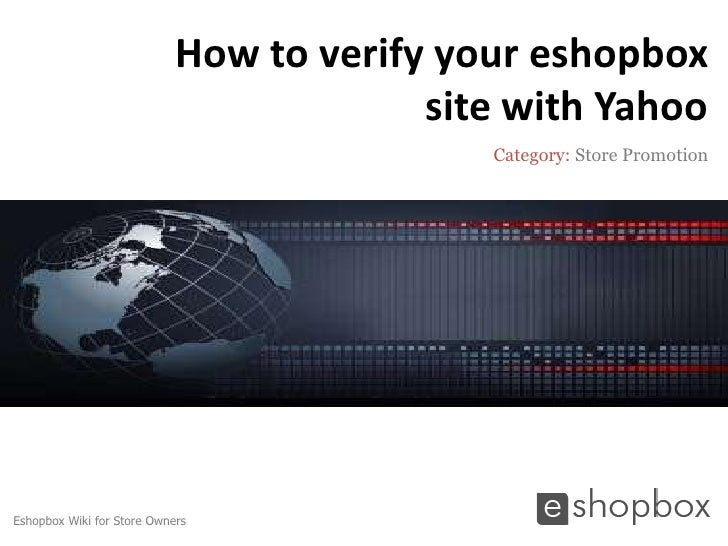 How to verify your eshopbox                                         site with Yahoo                                       ...