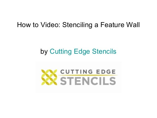 How to Video: Stenciling a Feature Wall       by Cutting Edge Stencils