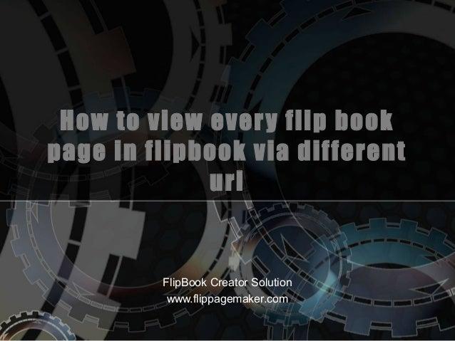 How to view ever y flip book page in flipbook via different url  FlipBook Creator Solution www.flippagemaker.com