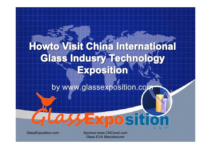Howto Visit China International   Glass Indusry Technology           Exposition              by www.glassexposition.comGla...