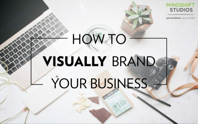 How To Visually Brand your Business