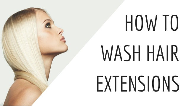How to wash hair extensions how to wash hair extensions pmusecretfo Image collections