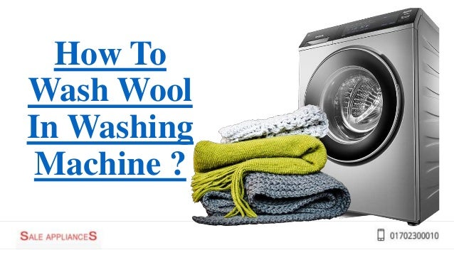 How To Wash Wool In Washing Machine