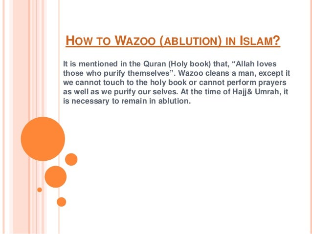 "HOW TO WAZOO (ABLUTION) IN ISLAM? It is mentioned in the Quran (Holy book) that, ""Allah loves those who purify themselves""..."
