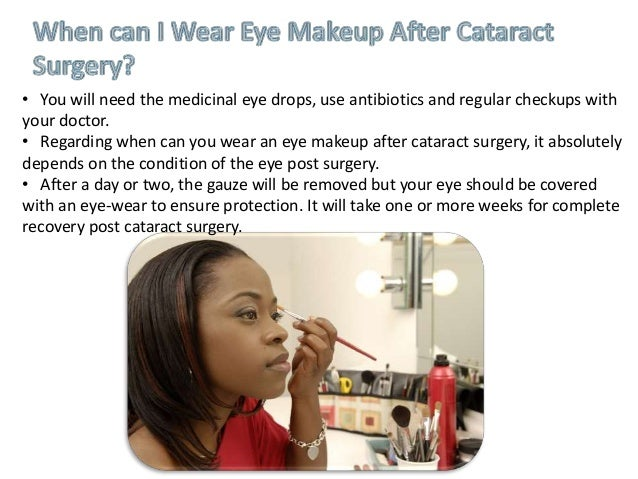3. • Some doctors agree that the eye make-up should ...