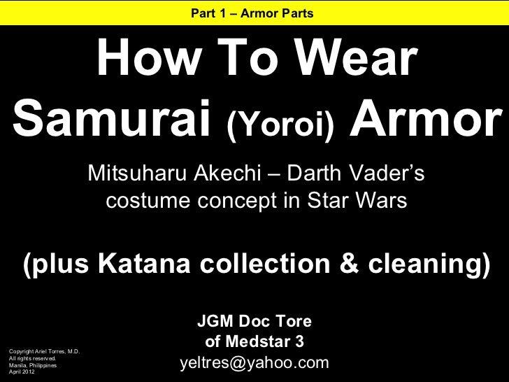 Part 1 – Armor Parts  How To WearSamurai (Yoroi) Armor                               Mitsuharu Akechi – Darth Vader's     ...