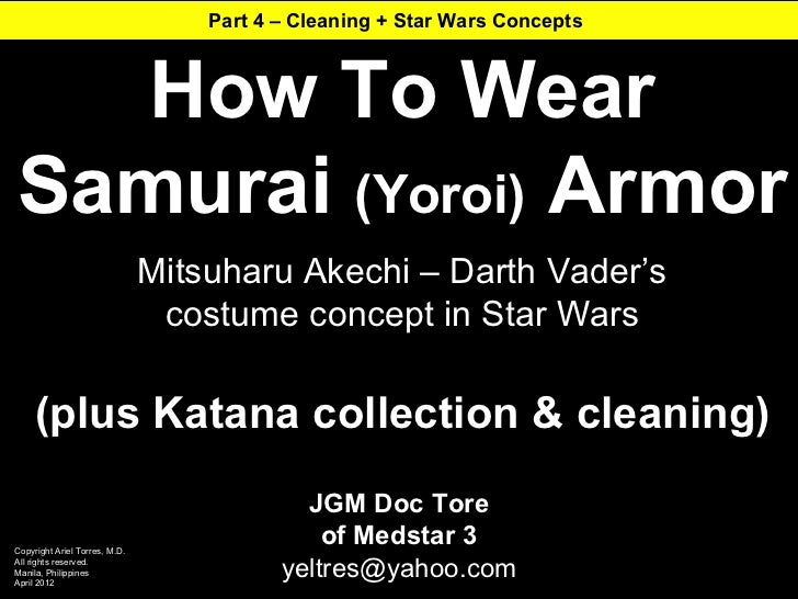 Part 4 – Cleaning + Star Wars Concepts  How To WearSamurai (Yoroi) Armor                               Mitsuharu Akechi – ...