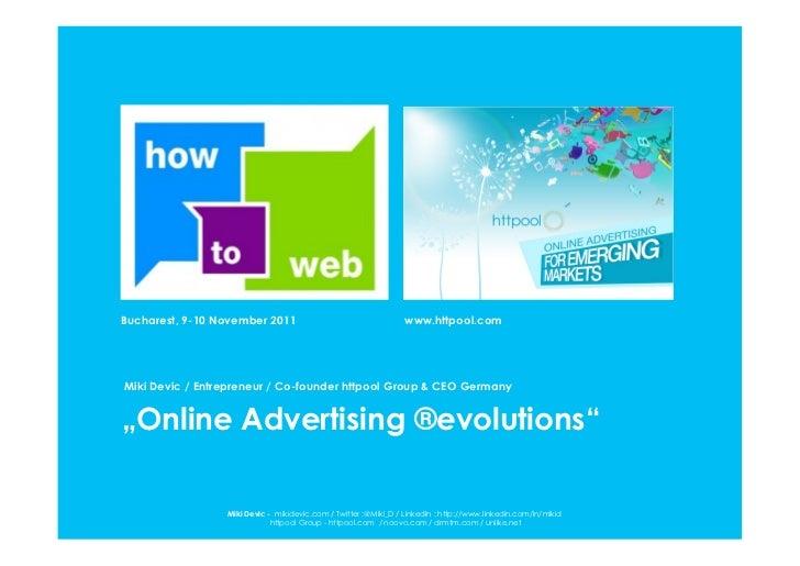 Bucharest, 9-10 November 2011                                    www.httpool.comMiki Devic / Entrepreneur / Co-founder htt...