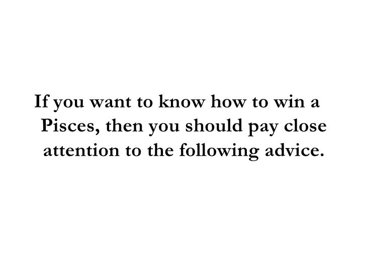 How To Win A Pisces