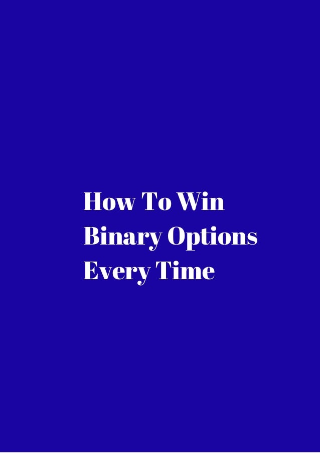 How to win trading binary options