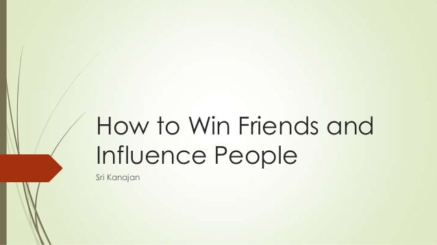 How to Win Friends and Influence People Sri Kanajan