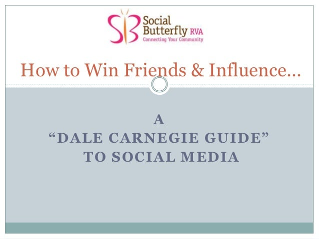 """How to Win Friends & Influence...             A   """"DALE CARNEGIE GUIDE""""      TO SOCIAL MEDIA"""