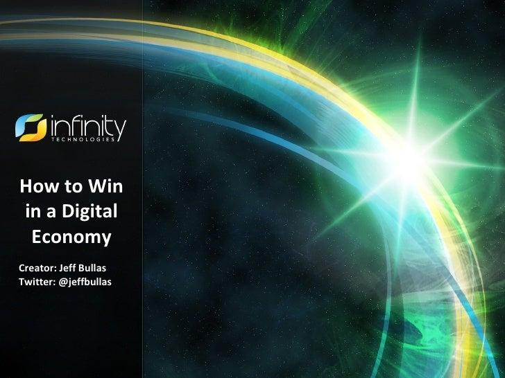 How to Winin a Digital EconomyCreator: Jeff BullasTwitter: @jeffbullas