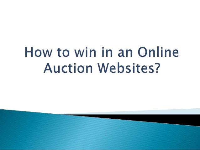 How To Win In An Online Auction Websites
