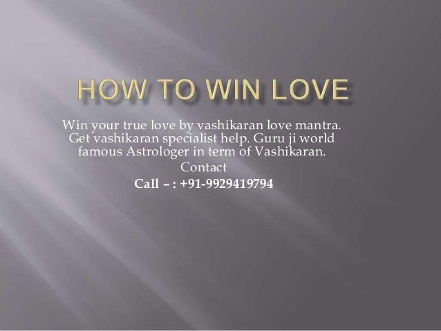 Win your true love by vashikaran love mantra. Get vashikaran specialist help. Guru ji world famous Astrologer in term of V...