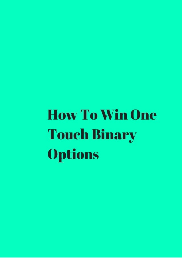 How to win one touch binary options