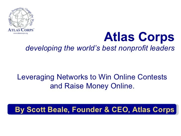 Atlas Corps developing the world's best nonprofit leaders By Scott Beale, Founder & CEO, Atlas Corps Leveraging Networks t...
