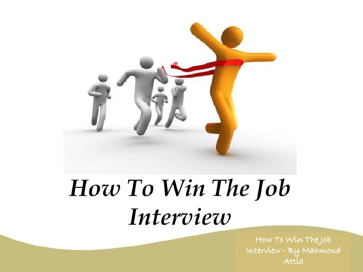 How To Win The Job Interview - By Mahmoud           Attia