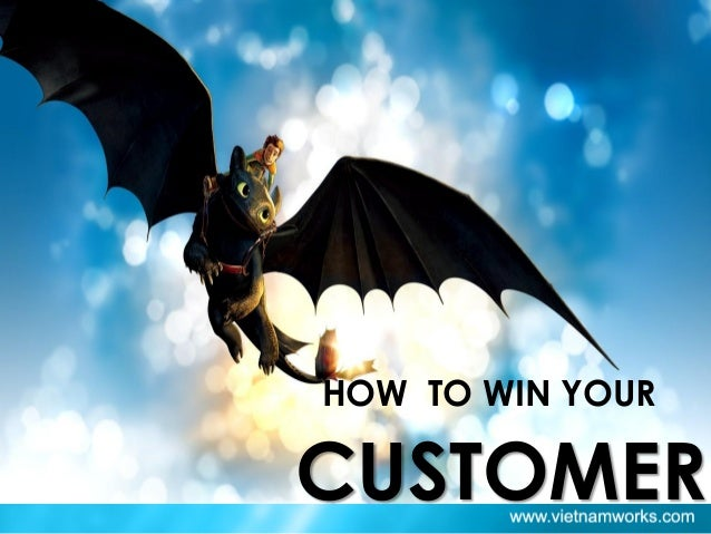 HOW TO WIN YOUR CUSTOMER