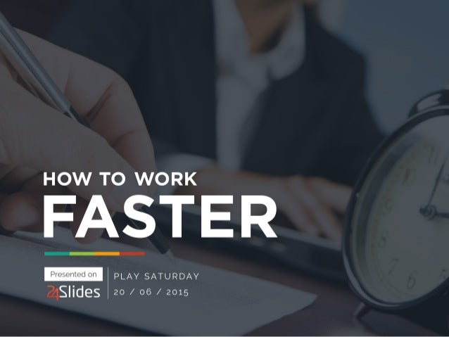 HOW TO WORK  EASTER  a| S|ides  PLAY SATURDAY 20 /  06 /  2015