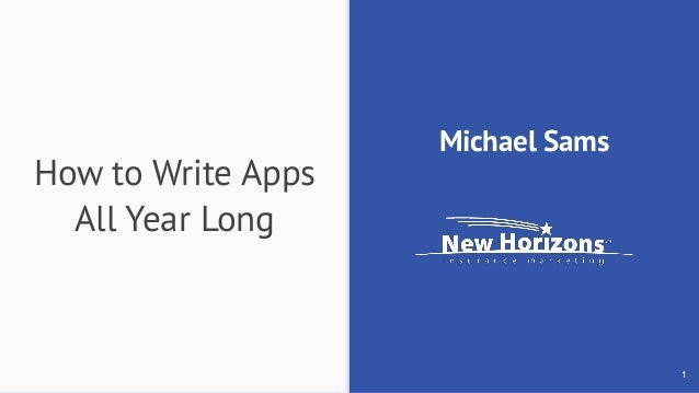 How to Write Apps All Year Long Michael Sams 1
