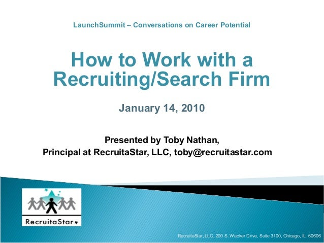 LaunchSummit – Conversations on Career Potential   How to Work with a  Recruiting/Search Firm                   January 14...