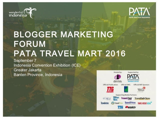 BLOGGER MARKETING FORUM PATA TRAVEL MART 2016 September 7 Indonesia Convention Exhibition (ICE) Greater Jakarta Banten Pro...