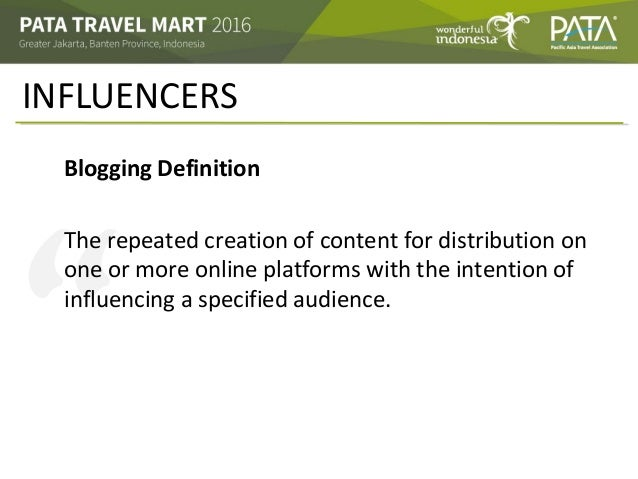 """"""" INFLUENCERS Blogging Definition The repeated creation of content for distribution on one or more online platforms with t..."""