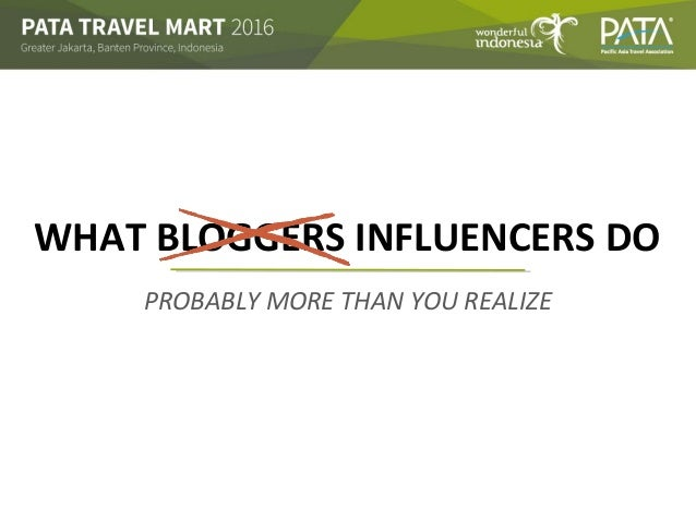 PROBABLY MORE THAN YOU REALIZE WHAT BLOGGERS INFLUENCERS DO