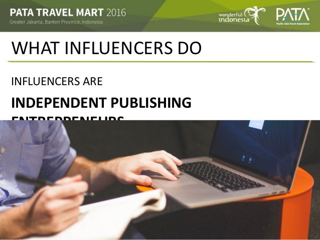 WHAT INFLUENCERS DO INFLUENCERS ARE INDEPENDENT PUBLISHING ENTREPRENEURS