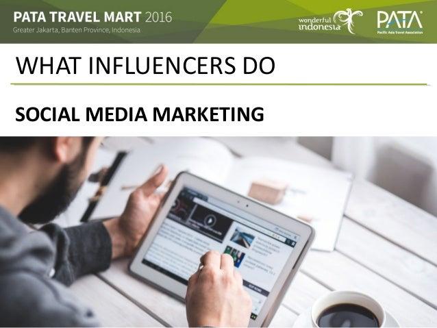 WHAT INFLUENCERS DO SOCIAL MEDIA MARKETING