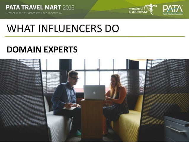 WHAT INFLUENCERS DO DOMAIN EXPERTS