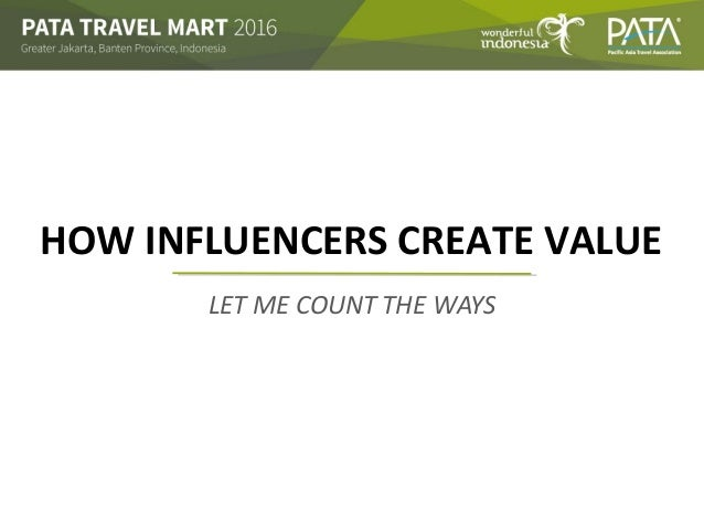 LET ME COUNT THE WAYS HOW INFLUENCERS CREATE VALUE