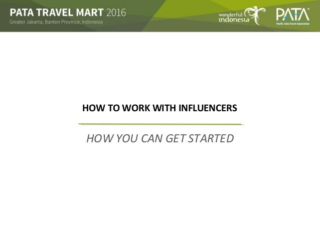 HOW YOU CAN GET STARTED HOW TO WORK WITH INFLUENCERS